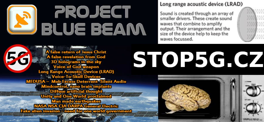 Project BlueBeam – Directed Energy Weapons, Holograms in the Sky, 5G Satellites, LRAD – Medusa