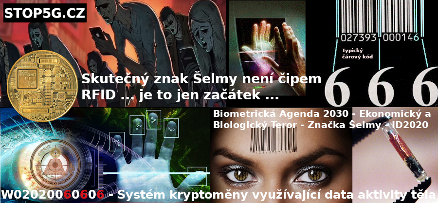 Kryptoměnový Systém – Patent W02020060606 – Bio Data – RFID Čip – ID2020 – Znak Bestie – 5G / 6G – Satelity