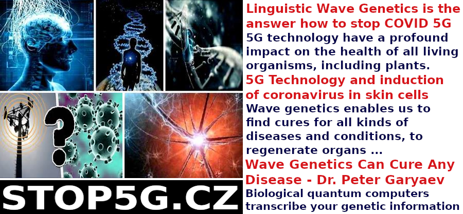 Linguistic Wave Genetics is the answer how to stop COVID 5G – Biological Quantum Computers