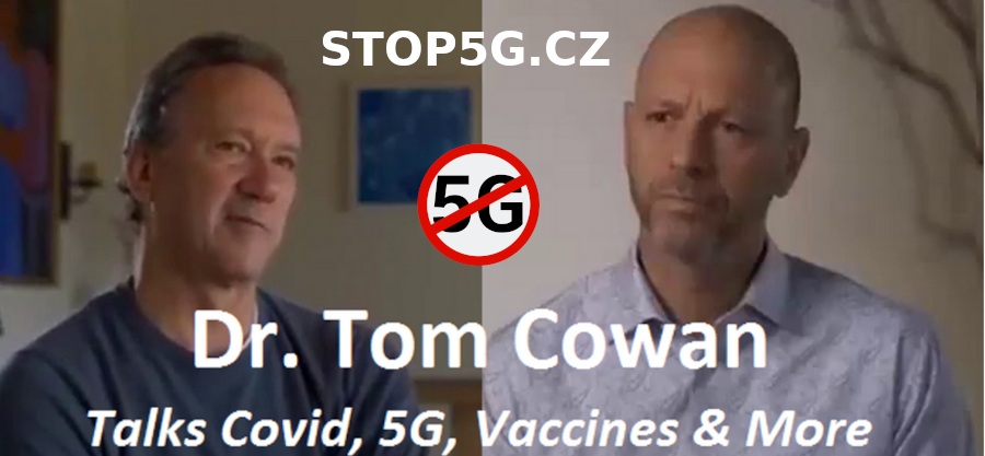 Dr. Tom Cowan: 5G Millimetre Waves are a Weapon to make People sick with COVID